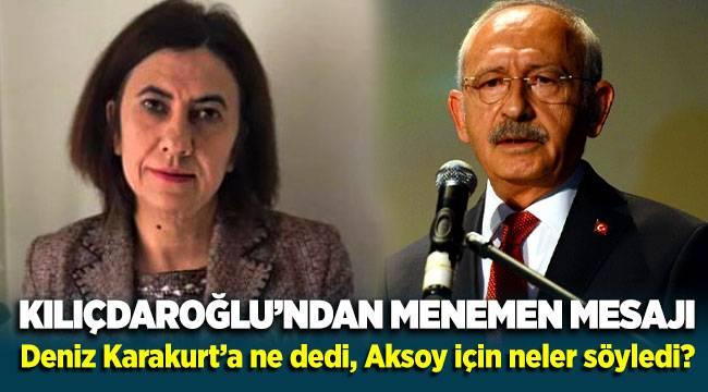 Kılıçdaroğlu'ndan 'Menemen' mesajı: Deniz Karakurt'a ne dedi, Aksoy için neler söyledi?