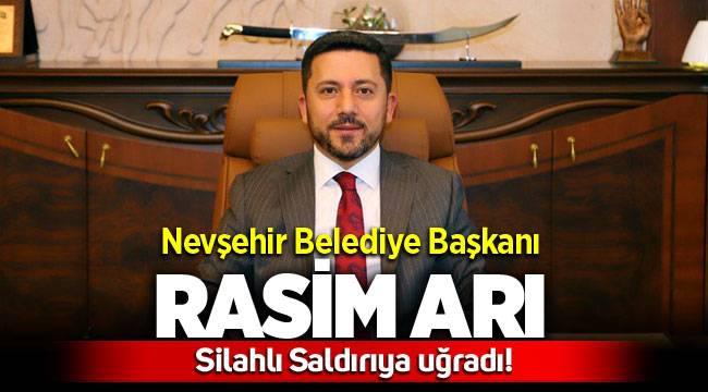 Nevşehir Belediye Başkanı Rasim Arı'ya silahlı saldırı gerçekleştirildi.