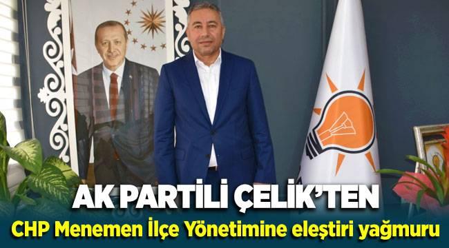 AK Parti Menemen İlçe Başkanı Ahmet Can Çelik 'ten CHP Menemen İlçe Teşkilatına sert tepki