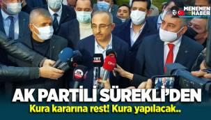 AK Partili Sürekli'den 'kura kararına' rest: Kura işlemi yapılacak.