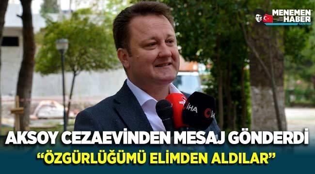 Serdar Aksoy cezaevinden mesaj gönderdi: Özgürlüğümü elimden aldılar!