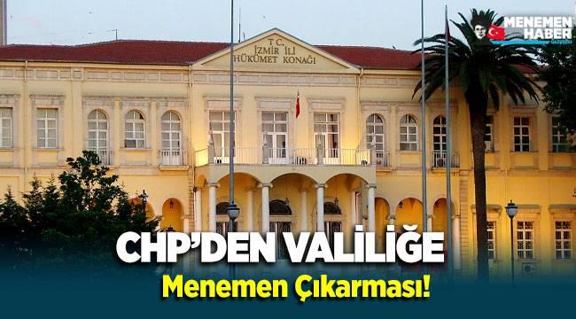 CHP'den Valiliğe 'Menemen' çıkarması!