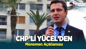 CHP'li Deniz Yücel'den Menemen Açıklaması