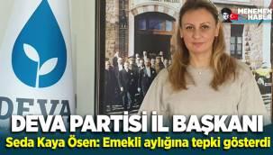 """DEVAİzmir İl Başkanı Seda Kaya Ösen:""""30 yıl çalışıp 30 gün geçinemeyenlerindevası olacağız"""""""