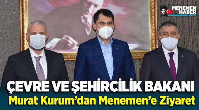 Çevre ve Şehircilik Bakanı Murat Kurum'dan Menemen'e Ziyaret
