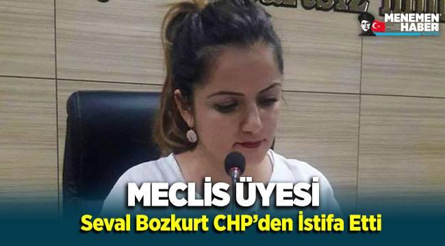 Menemen Belediye Meclis Üyesi Seval Bozkurt CHP'den İstifa Etti