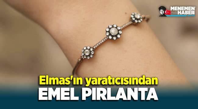 Elmas'ın yaratıcısından EMEL PIRLANTA!