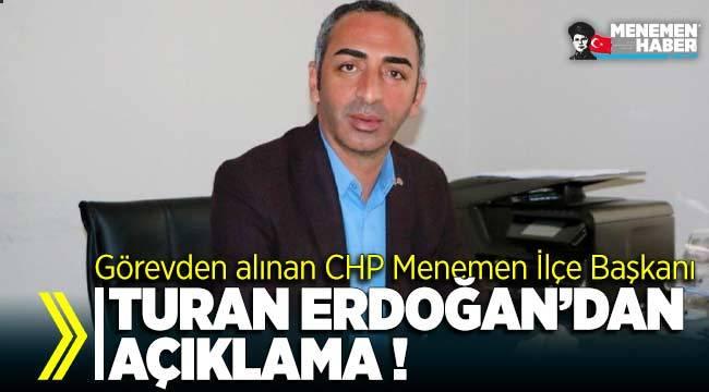 Görevden alınan CHP Menemen İlçe Başkanı Turan Erdoğan'dan açıklama
