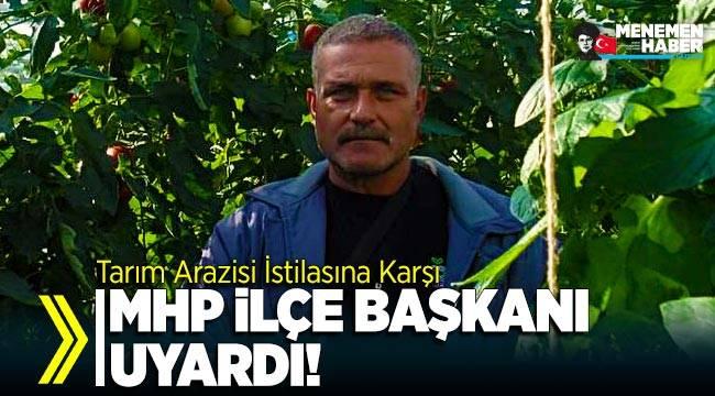 MHP Menemen İlçe Başkanı Ali Rıza Bölük Uyardı!