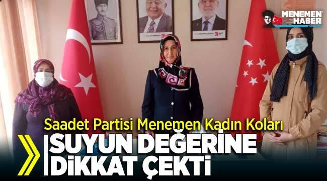 Saadet Partisi Menemen Kadın Kolları suyun değerine dikkat çekti