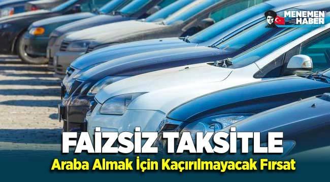 Faizsiz Taksitle Araba Almak İçin Kaçırılmayacak Fırsat