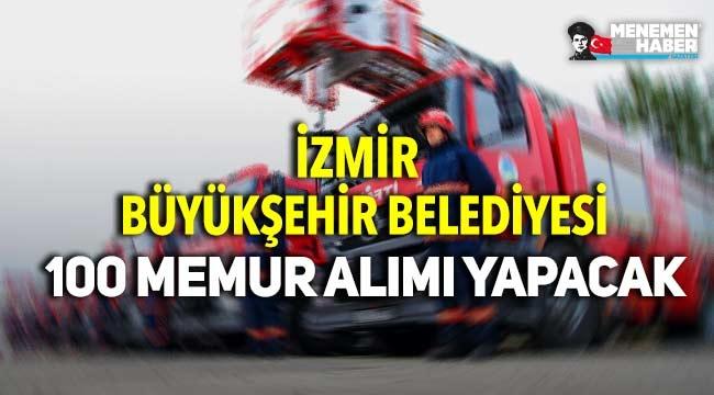 İzmir Büyükşehir Belediyesi İzmir İtfaiyesine 100 memur alacak