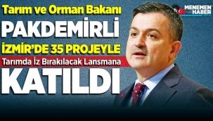Tarım ve Orman Bakanı Pakdemirli İzmir'de 35 projeyle tarımda iz bırakılacak lansmana katıldı