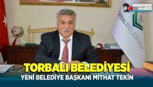 Torbalı Belediye Başkanı Mithat Tekin Oldu