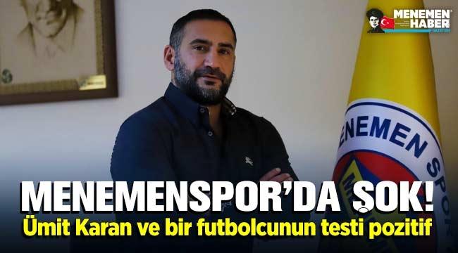 Menemenspor'da şok! Ümit Karan ve bir futbolcunun testi pozitif çıktı