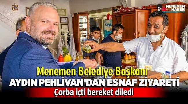 Menemen Belediye Başkanı Aydın Pehlivan'dan esnaf ziyareti