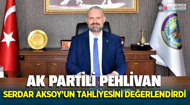 AK Partili Aydın Pehlivan Aksoy'un tahliyesini değerlendirdi