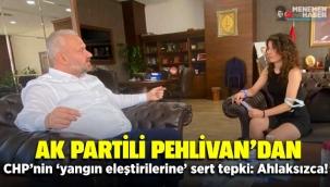 AK Partili Pehlivan'dan CHP'nin 'yangın eleştirilerine' sert tepki: Ahlaksızca!