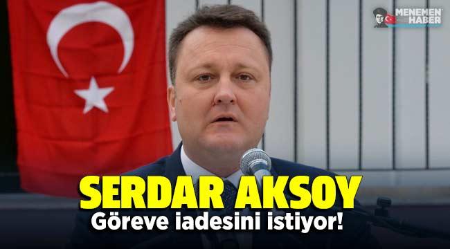 Aksoy'dan bakanlığa göreve iade çağrısı: Dosyası olmayan başkan mı var?