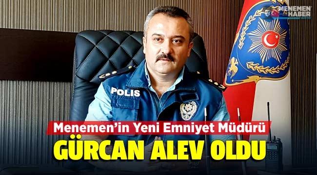 Menemen'in Yeni Emniyet Müdürü Gürcan Alev Oldu