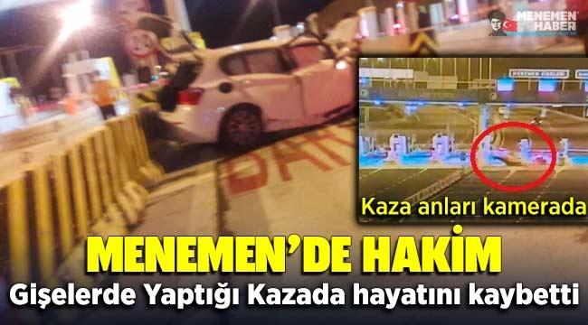 Menemen Otoyol gişelerine çarpan araçta İzmir Hakimi Cem Reşit Eyüpoğlu hayatını kaybetti