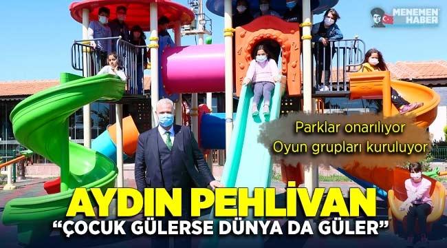 """Menemen Belediye Başkan V. Aydın Pehlivan """"Çocuk gülerse dünya da güler"""""""