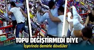 Futbol topunu değiştirmedi diye işyeri sahibini demirle dövdüler