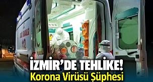 İzmir'de Korona Virüsü Alarmı!