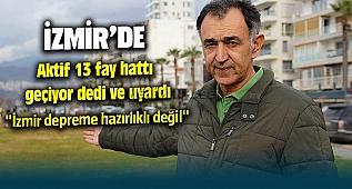 İzmir'de 13 Fay hattı var dedi ve İzmirlileri deprem konusunda uyardı