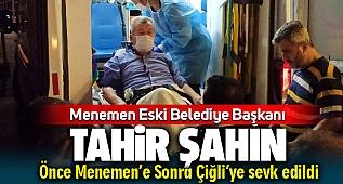 Menemenspor Onursal Başkanı Tahir Şahin Önce Menemen Sonra Çiğli Hastanesine sevk edildi