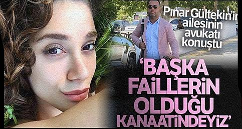 Pınar Gültekin'in Ailesinin Avukatından Yeni Açıklama; Başka Failler de Var