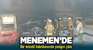 İzmir Menemen'de tekstil fabrikasında yangın çıktı