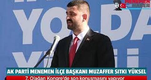 AK Parti Menemen İlçe Başkanı Muzaffer Sıtkı Yüksel 7. Olağan Kongre'de son konuşmasını yaptı