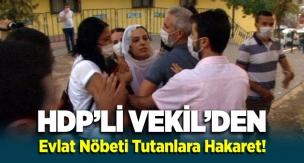 HDP'li vekil Remziye Tosun, Diyarbakır'da evlat nöbetindeki annelere hakaret