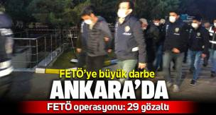 Ankara'da FETÖ operasyonu: 29 gözaltı