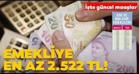 Emekli maaşlarının zamları belli oldu Emekliye en az 2 bin 522 TL