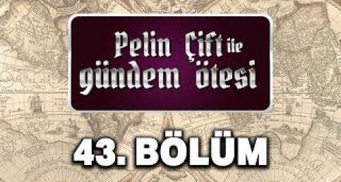 Menemen Olayı - Pelin Çift ile Gündem Ötesi 43. Bölüm